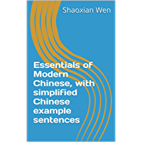 Essentials of Modern Chinese, with simplified Chinese example sentences (English Edition)