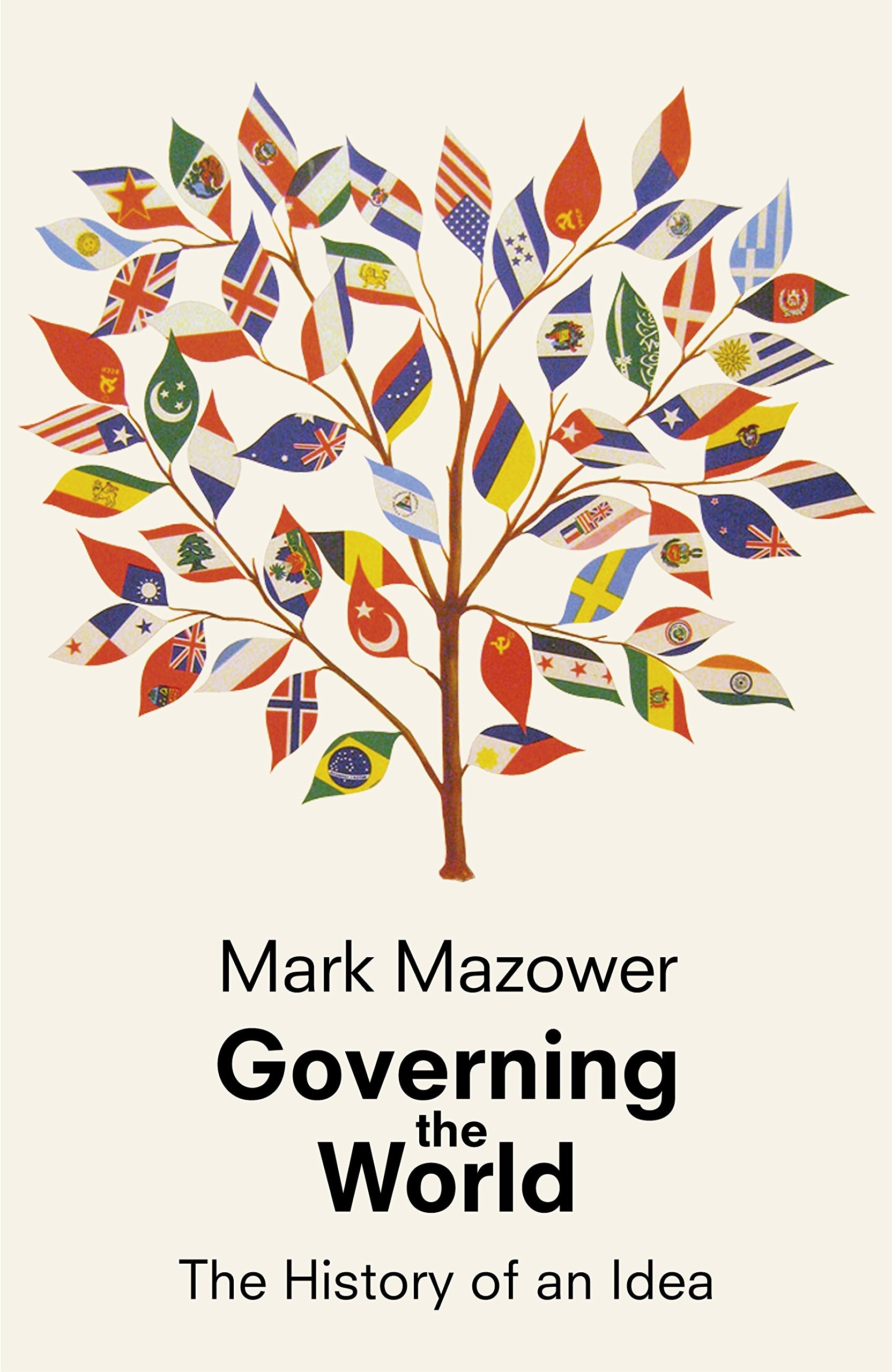 Governing the World: The History of an Idea (Allen Lane History)