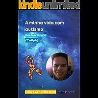 A minha vida com autismo: ( 2 Edição) 2019