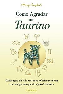 Como Agradar um Taurino (Astrologia) (Portuguese Edition)