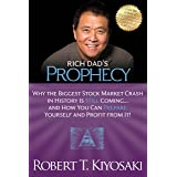 Rich Dad's Prophecy: Why the Biggest Stock Market Crash in History Is Still Coming...And How You Can Prepare Yourself and Pro