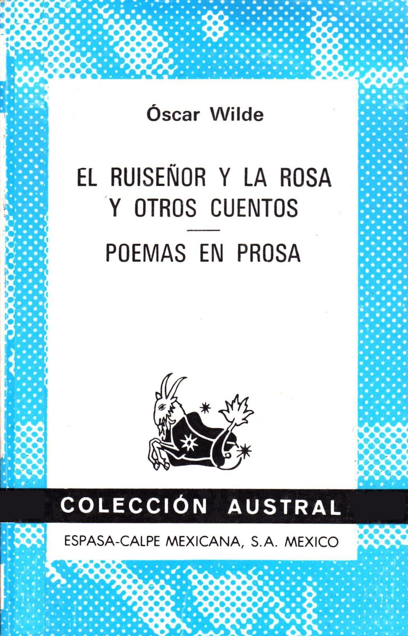El Ruisenor y la Rosa y Otros Cuentos: Poemas en Prosa (Coleccion Austral)  (Spanish) Paperback – 1982