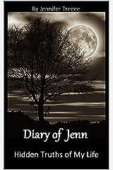 Diary of Jenn: Hidden Truths of My Life Kindle Edition
