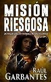 Misión Riesgosa: Un thriller de acción y romance; misterio y suspense