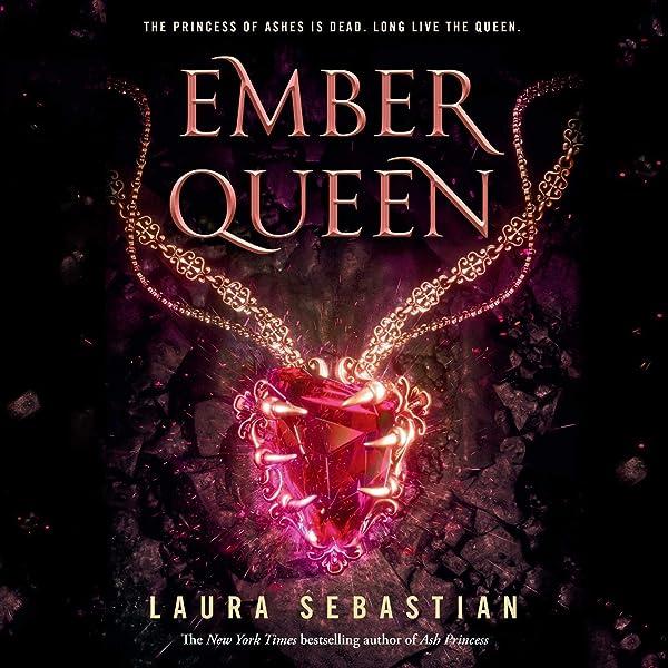 Amazon Com Ember Queen Ash Princess Book 3 Audible Audio Edition Laura Sebastian Saskia Maarleveld Listening Library Audible Audiobooks