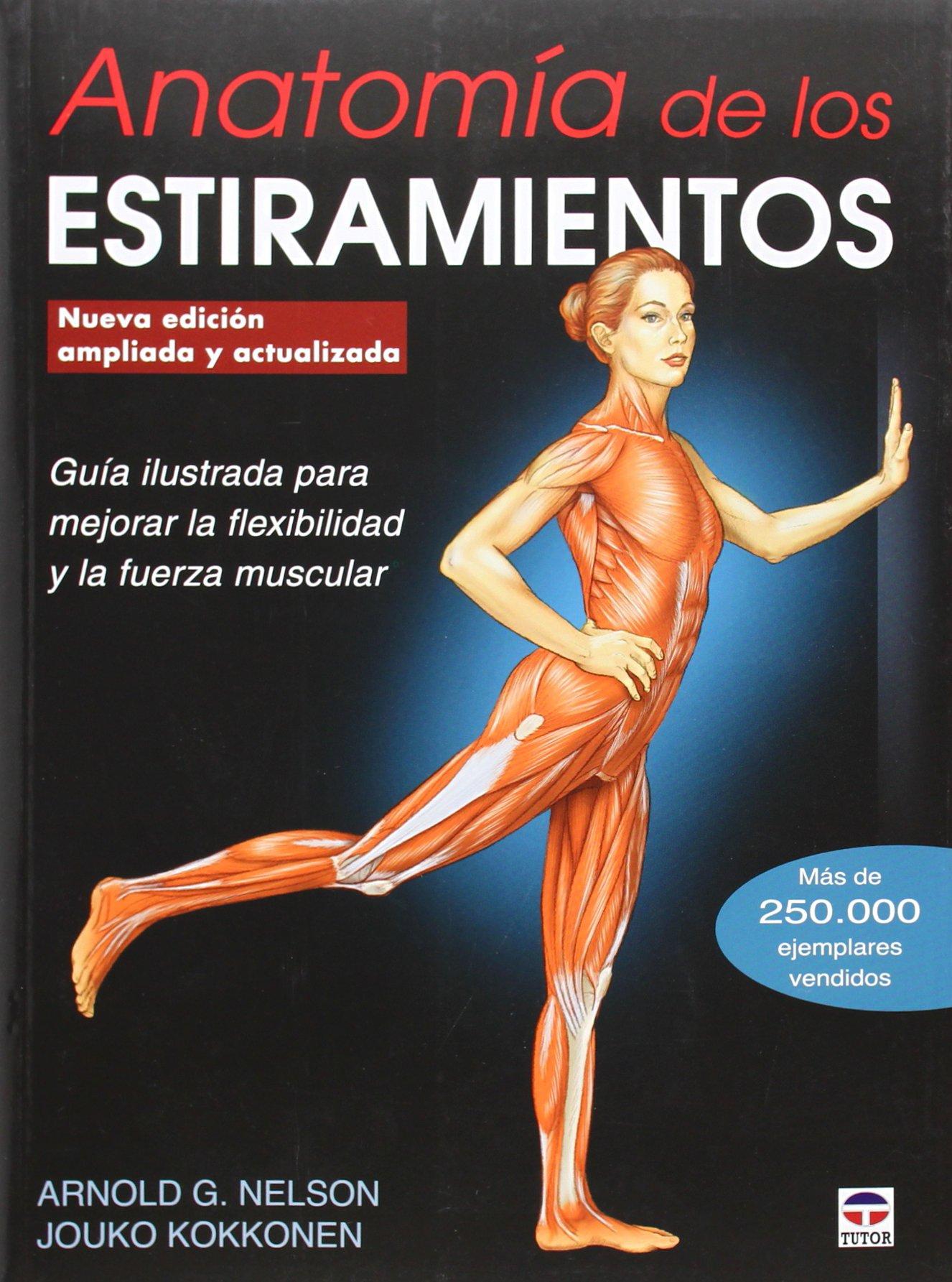 Anatomía De Los Estiramientos - Nueva Edición Ampliada Y Actualizada ...