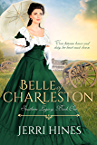 Belle of Charleston: A Historical Civil War Romance Novel (Southern Legacy Book 1)