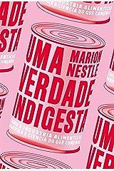 Uma verdade indigesta: como a indústria alimentícia manipula a ciência do que comemos (Portuguese Edition) Kindle Edition
