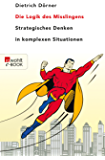 Die Logik des Misslingens: Strategisches Denken in komplexen Situationen