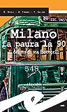 Milano fa paura la 90. Il delitto di via Botticelli