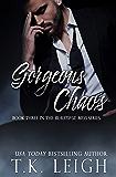 Gorgeous Chaos: Beautiful Mess Trilogy Book 3