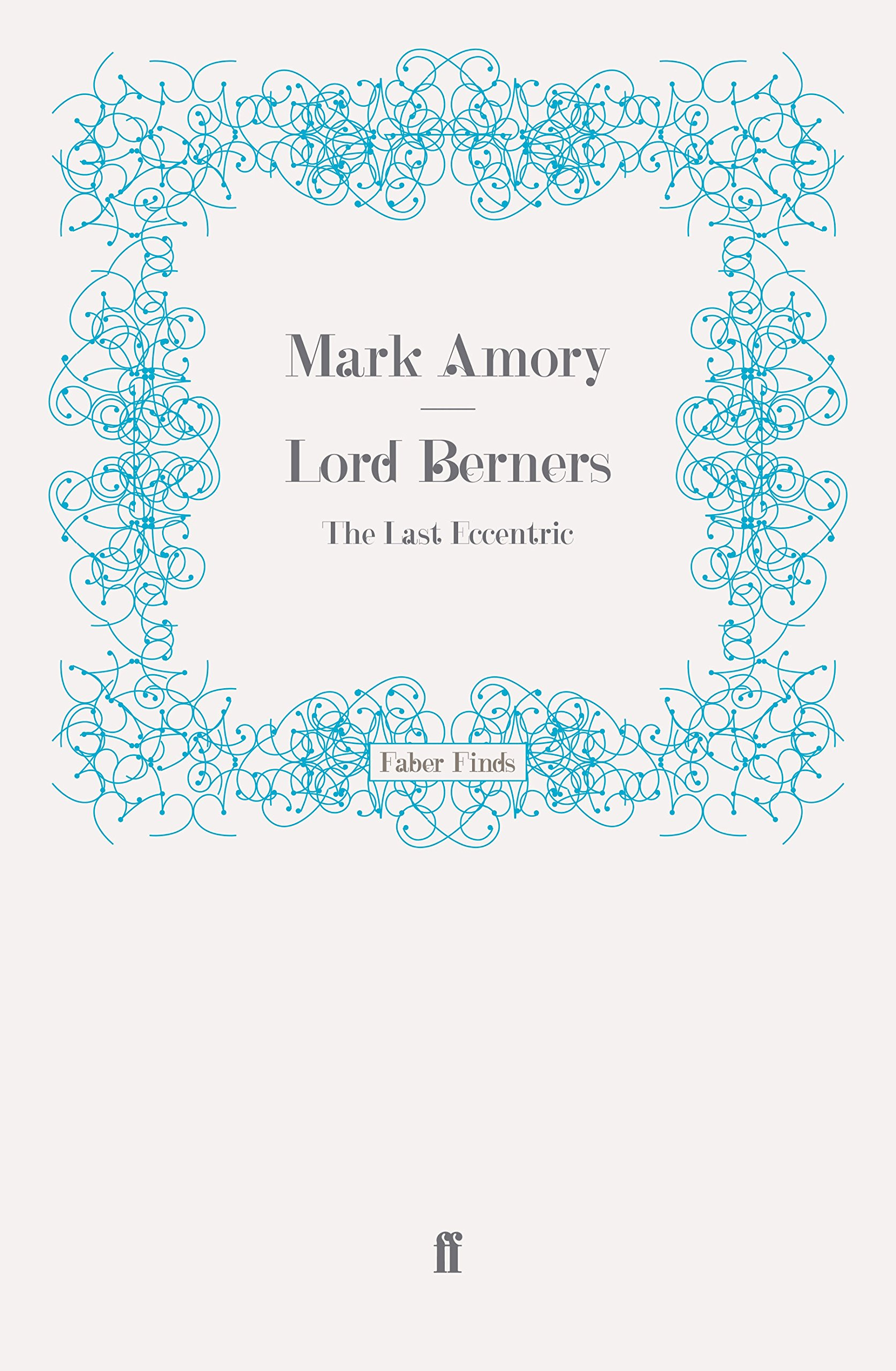Lord berners the last eccentric mark amory 9780571247653 amazon lord berners the last eccentric mark amory 9780571247653 amazon books fandeluxe Choice Image