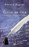 Ecrire un livre: Comment éviter les pièges de l'écriture (French Edition)