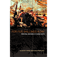 For Five Shillings a Day: Personal Histories of World War II: Eyewitness History of World War II