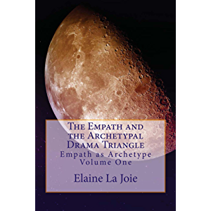 The Empath and the Archetypal Drama Triangle (The Empath as Archetype Book 1)