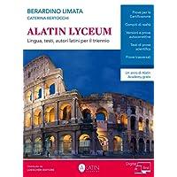 Alatin Lyceum. Lingua, testi, autori latini. Per il triennio dei Licei. Con Contenuto digitale (fornito elettronicamente)
