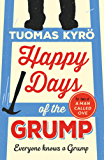 Happy Days of the Grump: The feel-good bestseller perfect for fans of A Man Called Ove