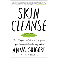 Skin Cleanse: The Simple, All-Natural Program for Clear, Calm, Happy Skin (English Edition)