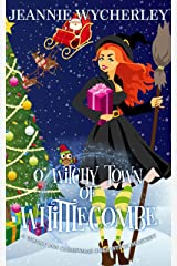 O Witchy Town of Whittlecombe: A Wonky Inn Christmas Cozy Mystery Kindle Edition