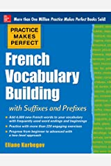Practice Makes Perfect: French Vocabulary Building with Prefixes and Suffixes: (Beginner to Intermediate Level) 200 Exercises + Flashcard App (Practice Makes Perfect Series) Kindle Edition