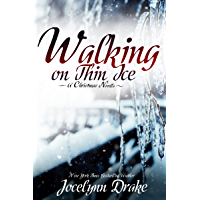 Walking on Thin Ice (Ice and Snow Christmas Book 1) (English Edition)