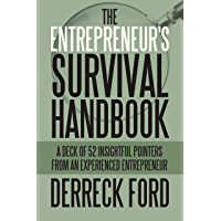 The Entrepreneur's Survival Handbook: A Deck of 52 Insightful Pointers from an Experienced Entrepreneur (English Edition…