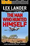 THE MAN WHO HUNTED HIMSELF: André Warner, Manhunter - Volume III