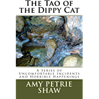 The Tao of the Dippy Cat: A Series of Uncomfortable Incidents and Horrible Happenings (English Edition)