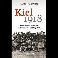 Kiel 1918: Revolution – Aufbruch zu Demokratie und Republik