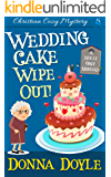 Wedding Cake Wipe Out: Christian Cozy Mystery (A Molly Grey Cozy Mystery Book 1)