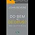 Do Bem ou de Deus?: Porque o bem sem Deus não basta