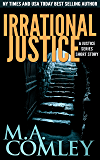 Irrational Justice: A Justice short story