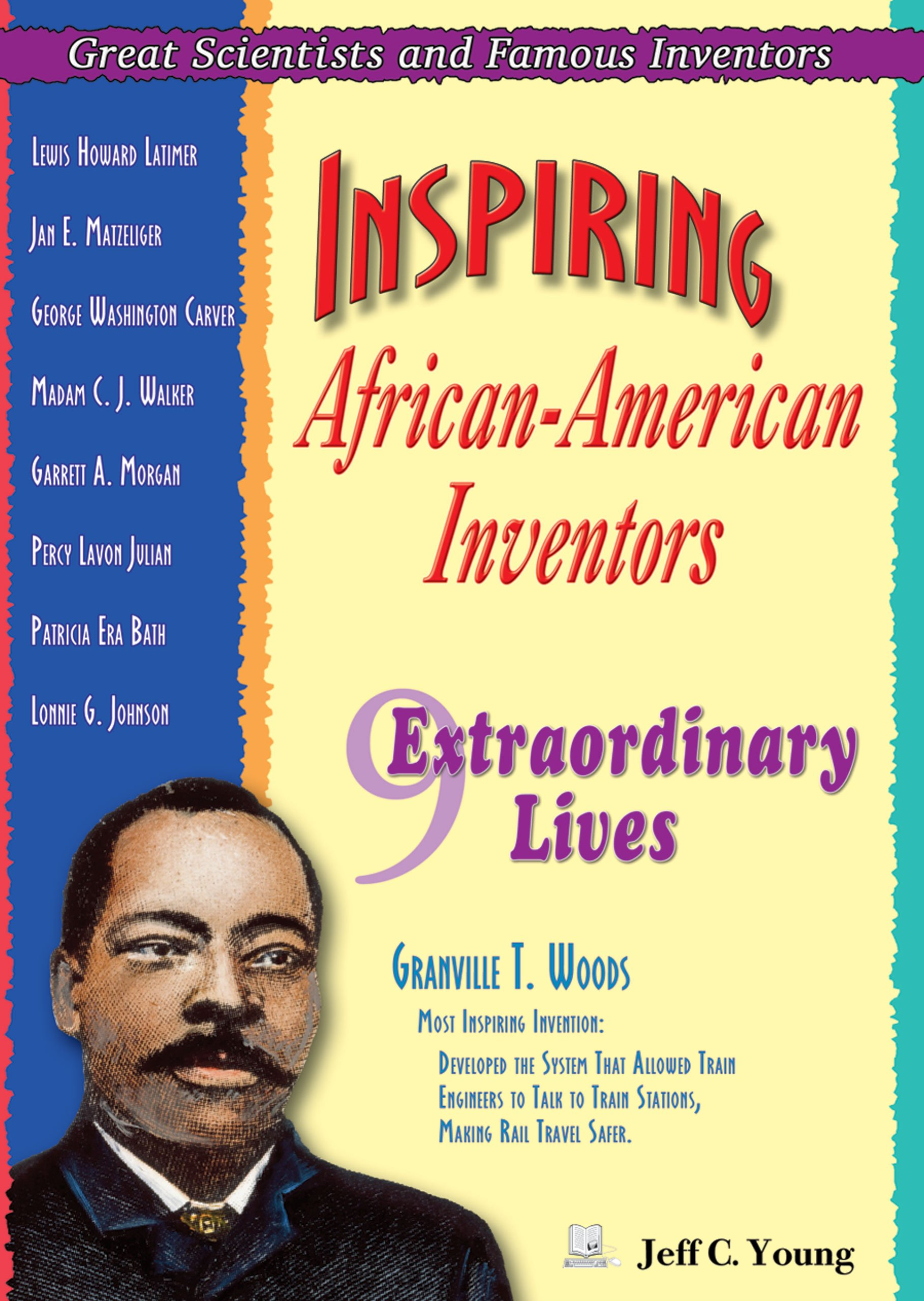 Inspiring African-American Inventors: 9 Extraordinary Lives (Great Scientists and Famous Inventors)