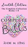 Complete Balls (The Complete Collection Books 1-8): Limited Edition (Ball Games Book 9)