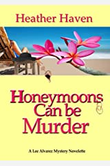 Honeymoons Can Be Murder, A Novelette (The Lee Alvarez Murder Mysteries Book 1)