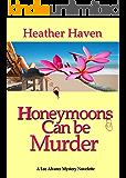 Honeymoons Can Be Murder, A Novelette (The Lee Alvarez Murder Mysteries Book 1)