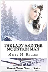The Lady and the Mountain Man (Mountain Dreams Series Book 1) Kindle Edition