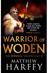 Warrior of Woden (The Bernicia Chronicles Book 5) Kindle Edition