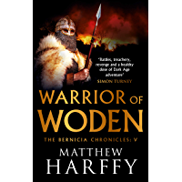 Warrior of Woden (The Bernicia Chronicles Book 5) (English Edition)