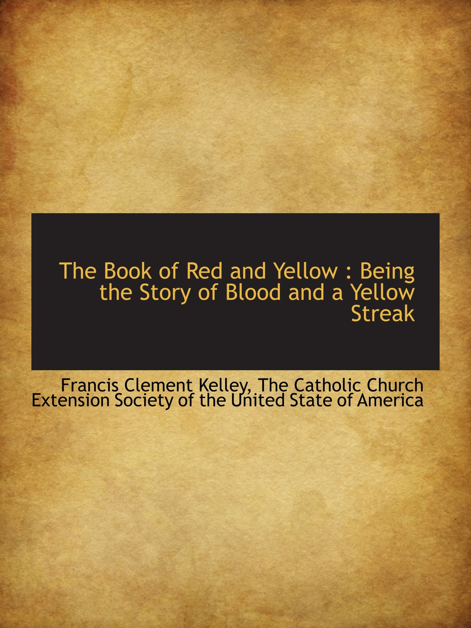 The Book of Red and Yellow : Being the Story of Blood and a Yellow Streak PDF ePub fb2 ebook
