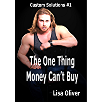 The One Thing Money Can't Buy (Custom Solutions Book 1)