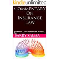 Commentary On Insurance Law: November 1, 2018 Volume One, Number Two