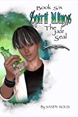 Spirit Wings The Jade Seal: Book Six Kindle Edition