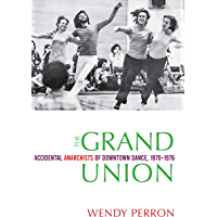 The Grand Union: Accidental Anarchists of Downtown Dance, 1970-1976 book cover