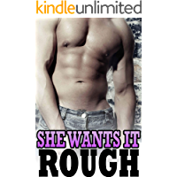 SHE WANTS IT ROUGH (Erotic Taboo Explicit Forbidden Stories Box Set Collection)