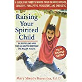 Raising Your Spirited Child, Third Edition: A Guide for Parents Whose Child Is More Intense, Sensitive, Perceptive, Persisten