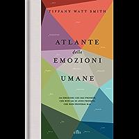 Atlante delle emozioni umane: 156 emozioni che hai provato, che non sai di aver provato, che non proverai mai