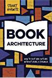 Book Architecture: How to Plot and Outline Without Using a Formula (English Edition)