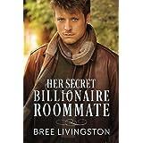 Her Secret Billionaire Roommate: A Billionaire Romance Book Six (A Clean Billionaire Romance 6)