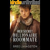Her Secret Billionaire Roommate: A Clean Billionaire Romance Book Six